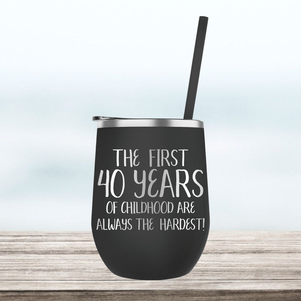 The First 30/40/50 Years of Childhood are always the hardest | Engraved Wine Tumbler | Insulated Double-Walled Stainless Steel with Lid & Straw