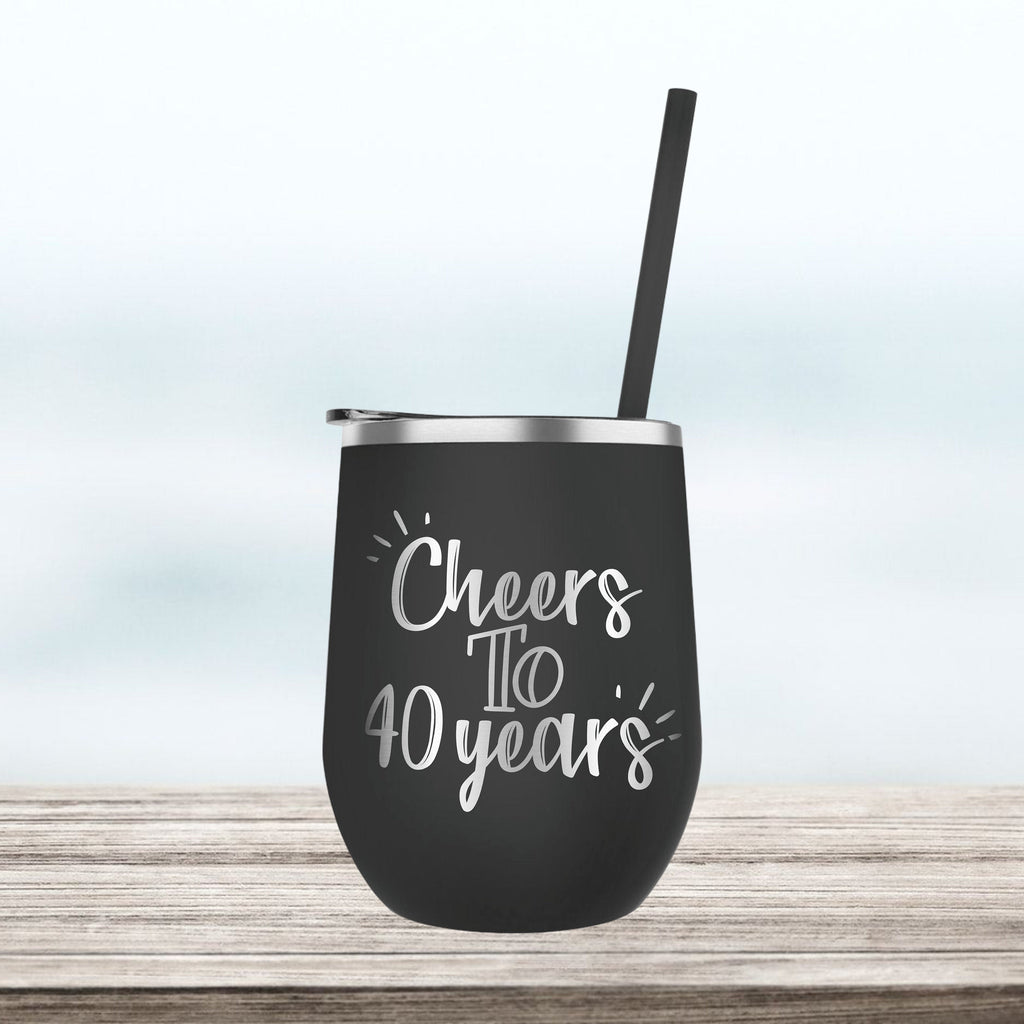 Cheers to 40 Years Engraved Wine Tumbler, Custom Personalized cocktail cup, stainless steel, 30th 40th 50th birthday gift, insulated straw