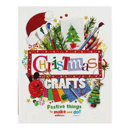 Christmas Crafts: Festive things to Make and Do