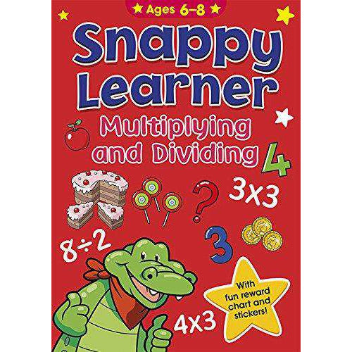 Snappy Learner: Multiplying and Dividing (Ages 6 to 8)