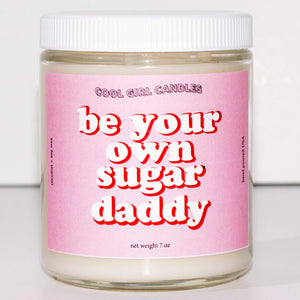 Be Your Own Sugar Daddy Candle