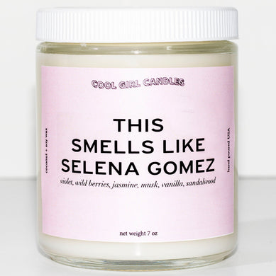 this smells like selena gomez candle