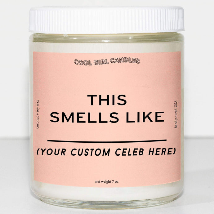 Custom This Smells Like Celebrity Candle