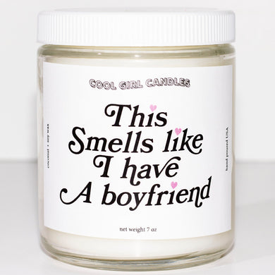 this smells like i have a boyfriend candle