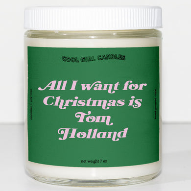 all i want for christmas is tom holland candle this smells like tom holland candle cute christmas decor aesthetic