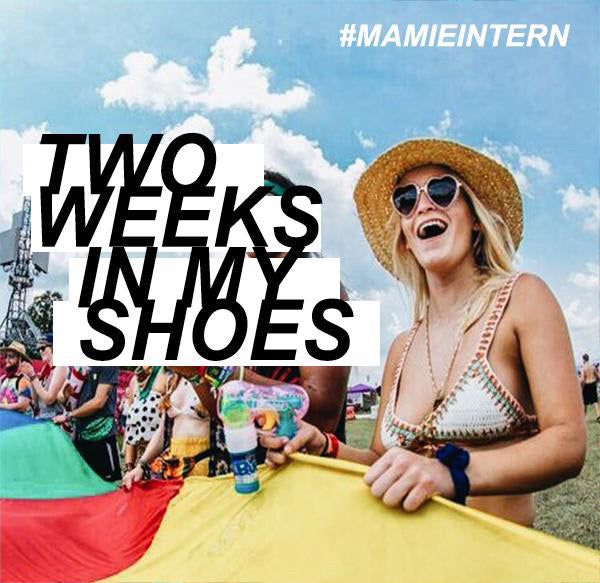 TWO WEEKS IN MY SHOES #MamieIntern