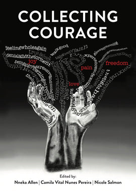 Collecting Courage: Joy, Pain, Freedom, Love