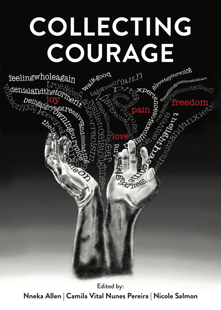 Collecting Courage: Joy, Pain, Freedom, Love digital
