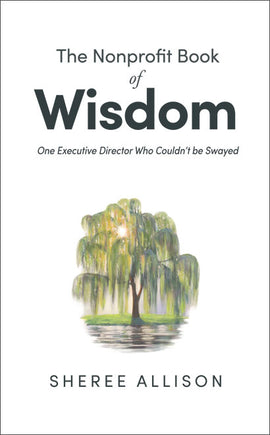 The Nonprofit Book of Wisdom