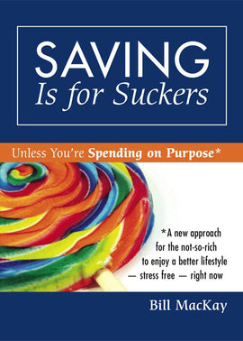 Saving Is For Suckers PDF