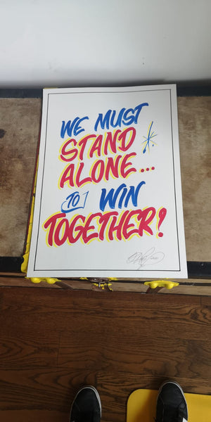 """We Must Stand Alone To Win Together!"" by Wayne Reuben"