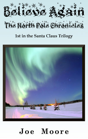 Believe Again, The North Pole Chronicles- Hardcover