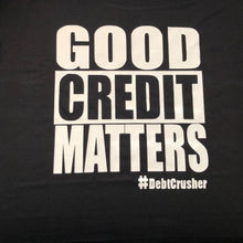 Load image into Gallery viewer, Good Credit Matters Tee