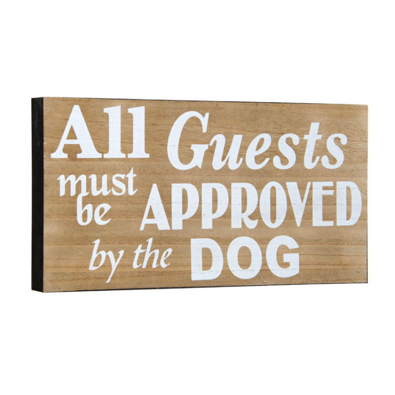 All Guests Must Be Approved By The Dog Sign 13891