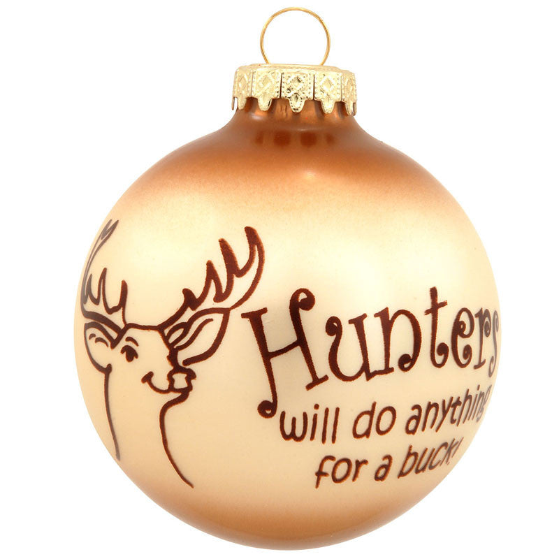 Anything For a Buck Hunters Glass Deer Ornament 1172695