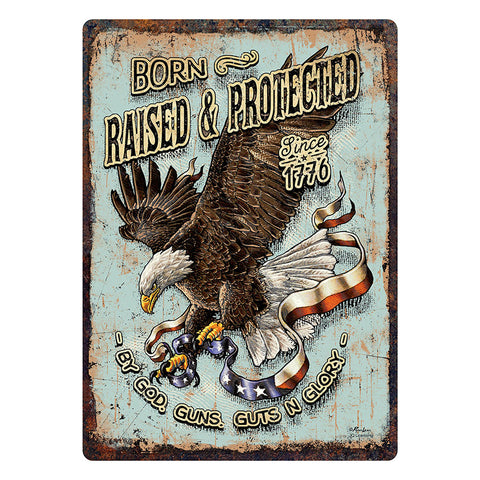 Born Raised & Protected Patriotic Tin Sign