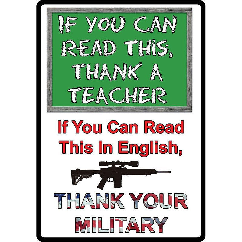 If You Can Read This Thank A Teacher & Your Military Sign 1511