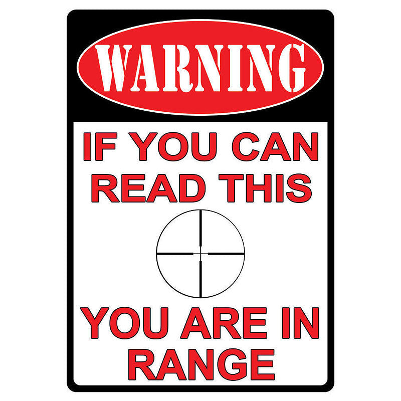 If You Can Read This You Are In Range Sign 1510