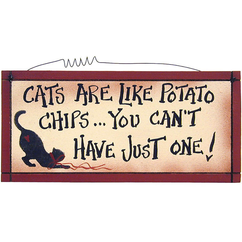 Cats Are Like Potato Chips Sign 21636