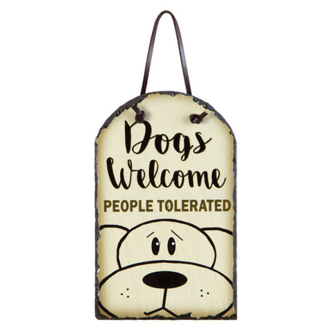 Dogs Welcome People Tolerated Slate Plaque