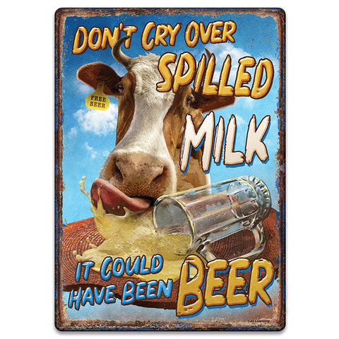 Don't Cry Over Spilled Milk Tin Sign