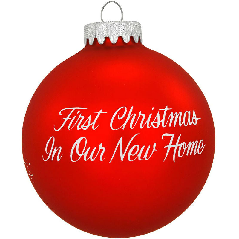 First Christmas In Our New Home Glass Ornament 1160029