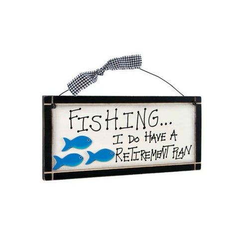 Fishing I Do Have A Retirement Plan Sign