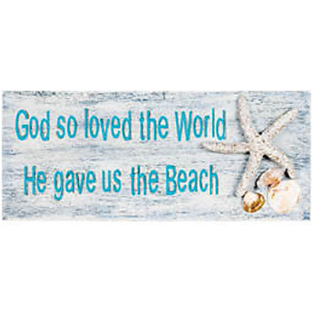 God So Loved The World He Gave Us The Beach Sign 33564