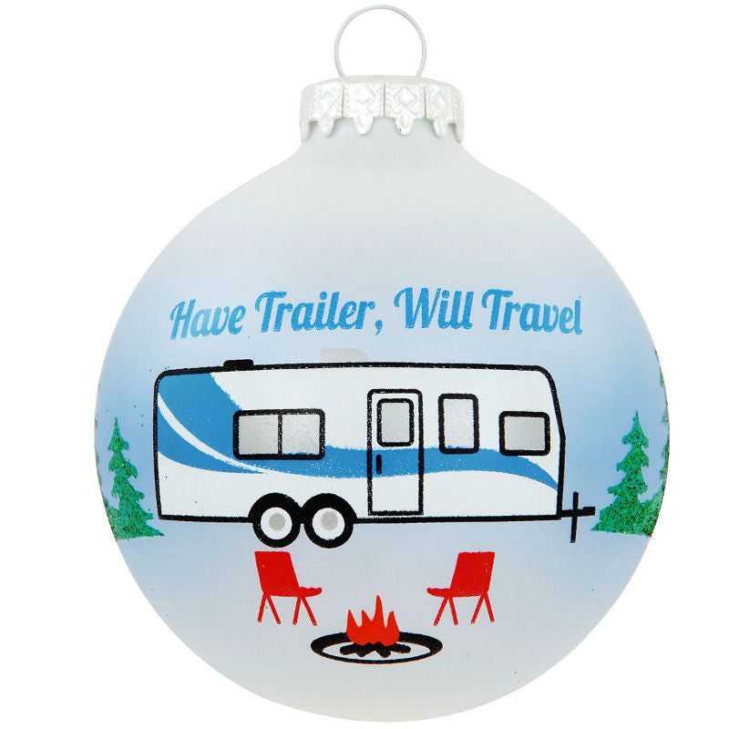 Have Trailer Will Travel Glass Ornament 1175051