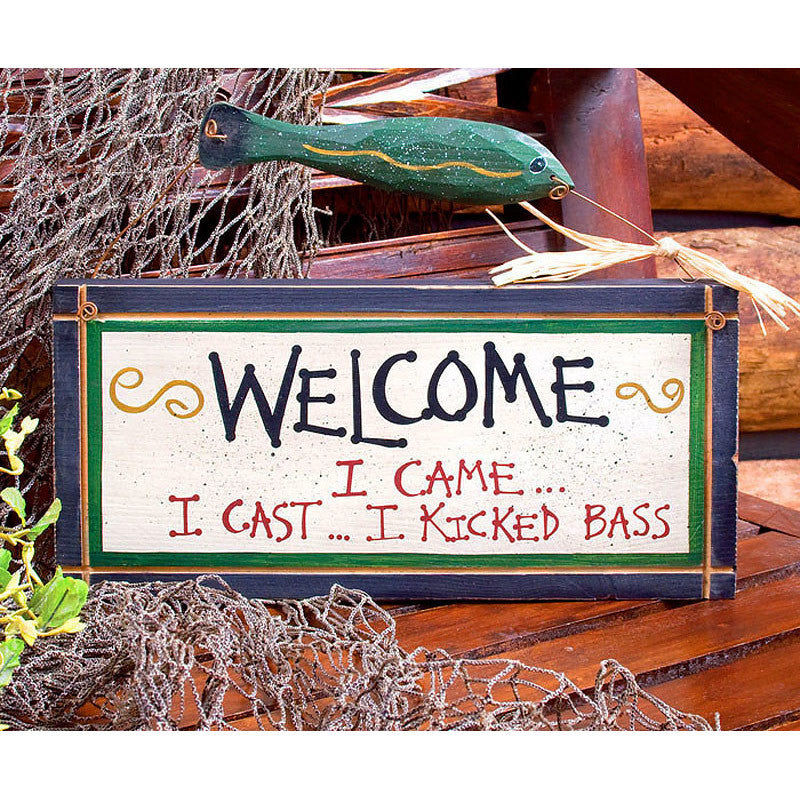 I Came, I Cast, I Kicked Bass Welcome Sign 33526