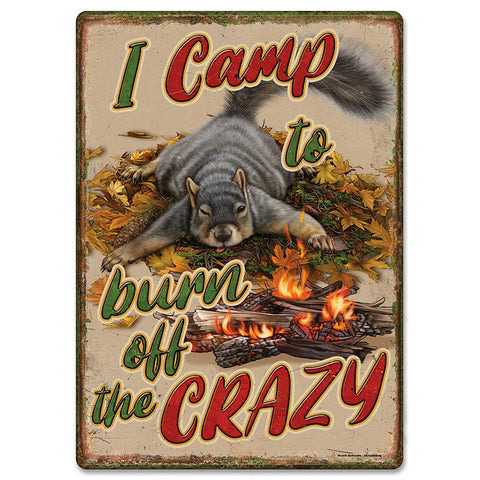 I Camp To Burn Off The Crazy Tin Sign
