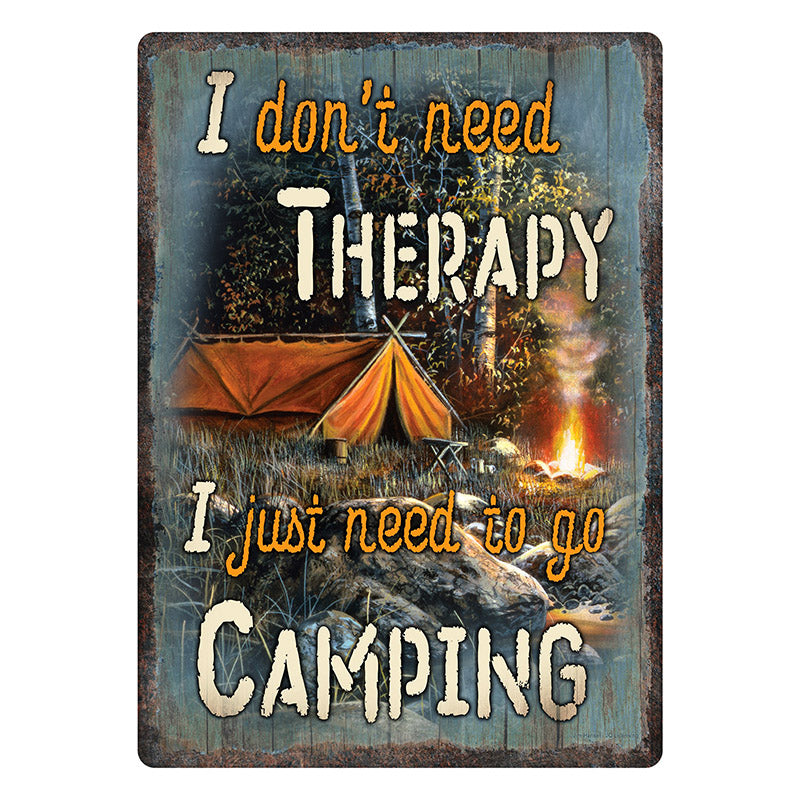 I Don't Need Therapy Tin Camping Sign 4504