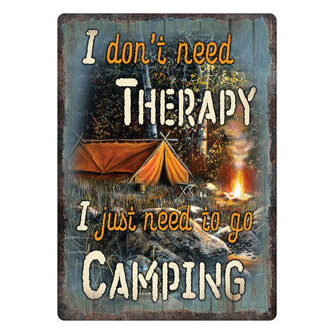 I Don't Need Therapy Tin Camping Sign
