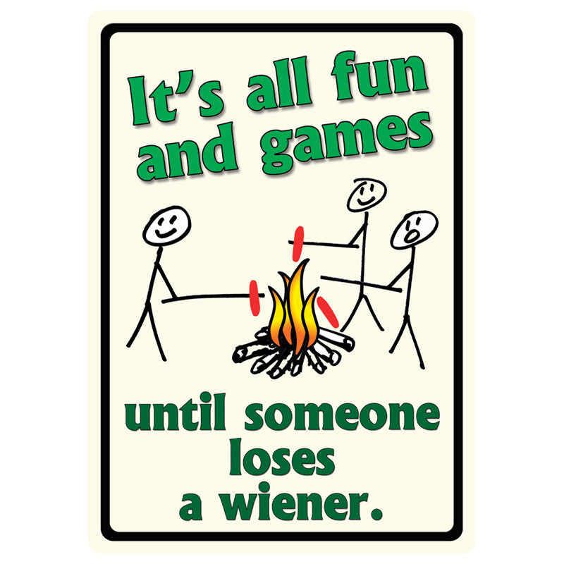 It's All Fun and Games Tin Sign 1491