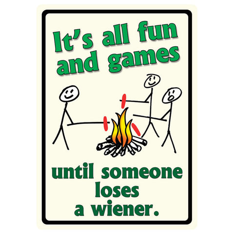 It's All Fun and Games Tin Sign