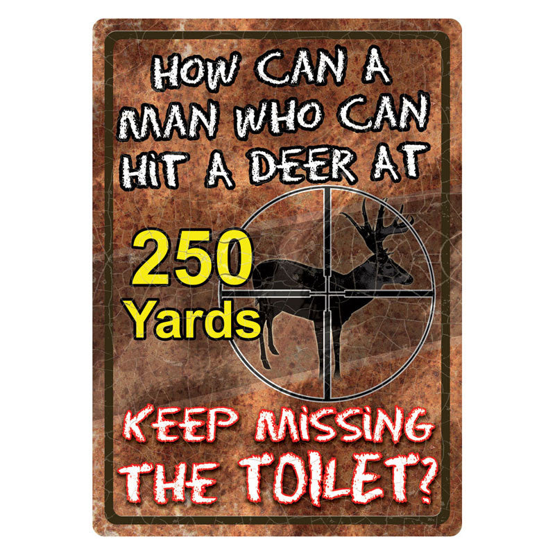 Keep Missing The Toilet Tin Sign 1597