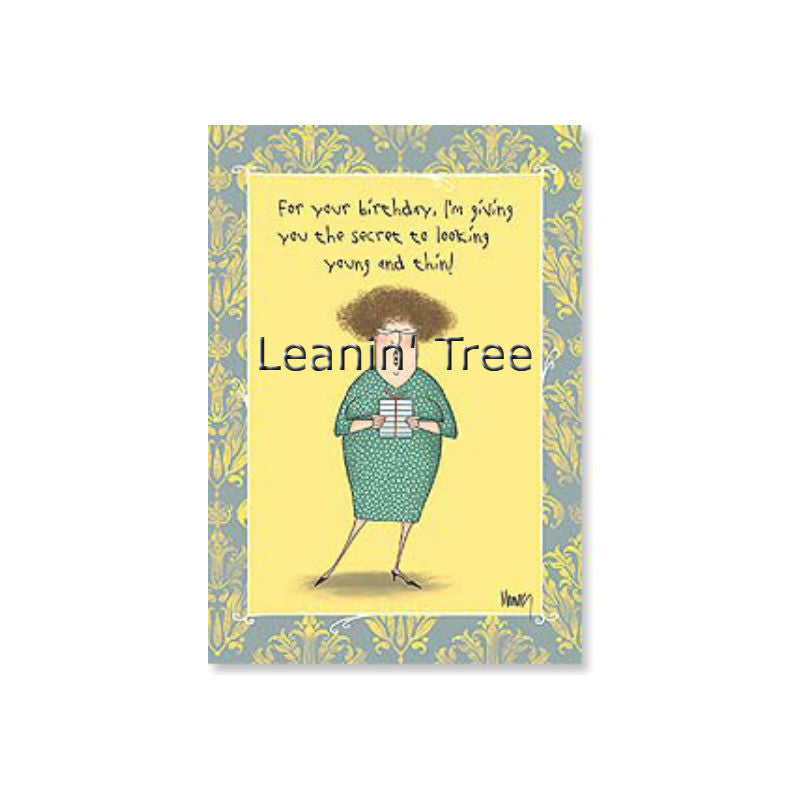 Leanin' Tree Hang Around With Old Fat People Birthday Card 48235