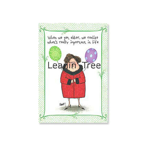 Leanin' Tree What's Really Important In Life Birthday Card