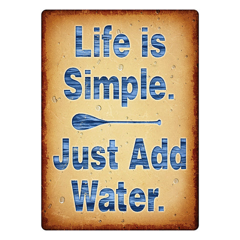 Life Is Simple Just Add Water Boating Tin Sign