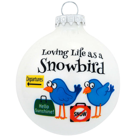 Loving Life As A Snowbird Glass Ornament