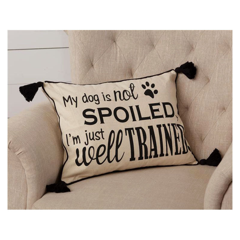 My Dog Is Not Spoiled Throw Pillow 8P5885