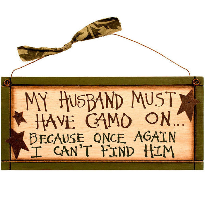 My Husband Must Have Camo On Sign 31260