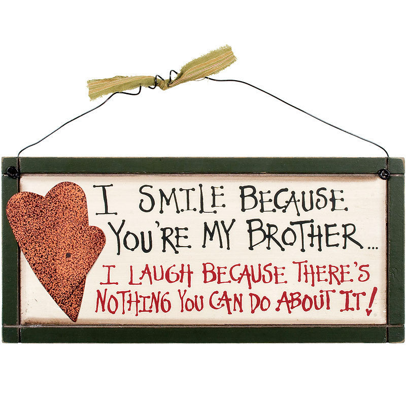 I Smile Because You're My Brother Sign 33524