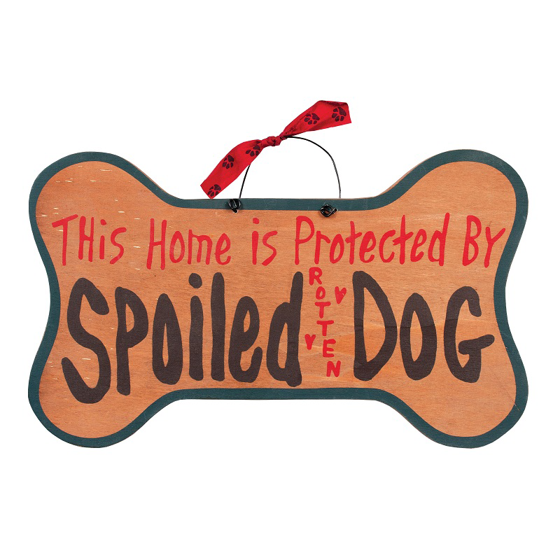Spoiled Rotten Dog Sign 34949