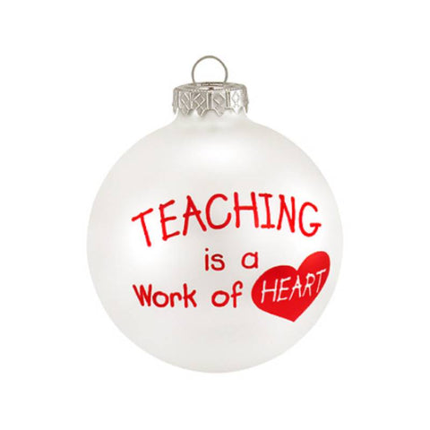 Teaching Is A Work Of Heart Glass Ornament