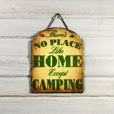 There's No Place Like Home Except Camping Slate Sign