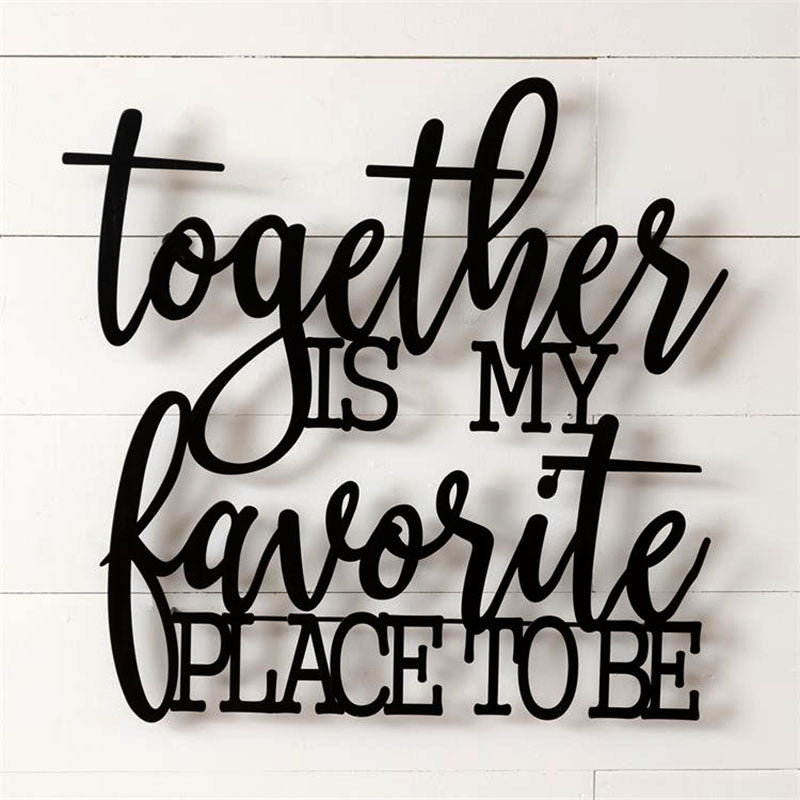 Together Is My Favorite Place To Be Metal Word Sign 8T1774