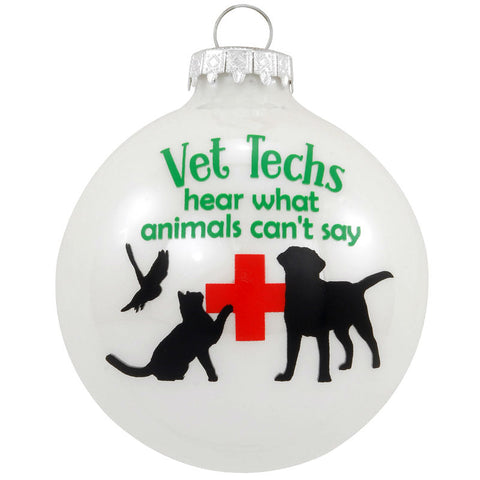 Vet Techs Hear What Animals Can't Say Glass Ornament