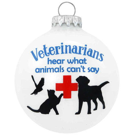 Veterinarians Hear What Animals Can't Say Glass Ornament
