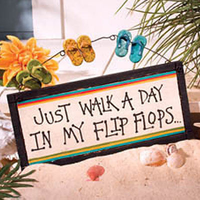 Walk A Day In My Flip Flops Sign 32243
